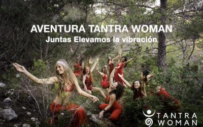 Aventura Tantra Woman – Juntas elevamos la vibración!